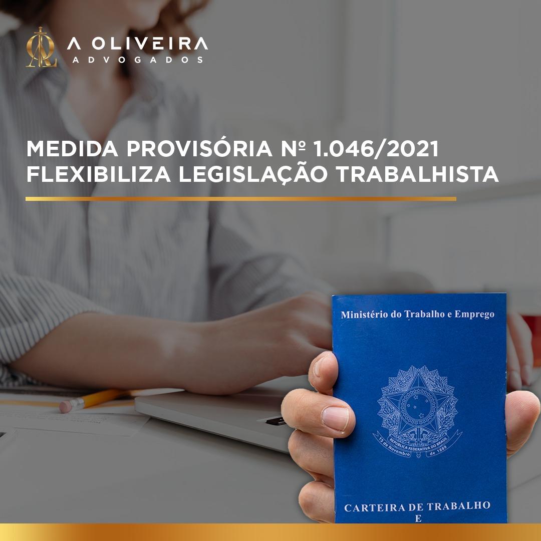 MEDIDA PROVISÓRIA Nº 1.046/2021 FLEXIBILIZA LEGISLAÇÃO TRABALHISTA