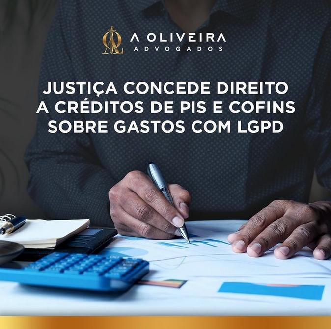 JUSTIÇA CONCEDE DIREITO A CRÉDITOS DE PIS E COFINS SOBRE GASTOS COM LGPD