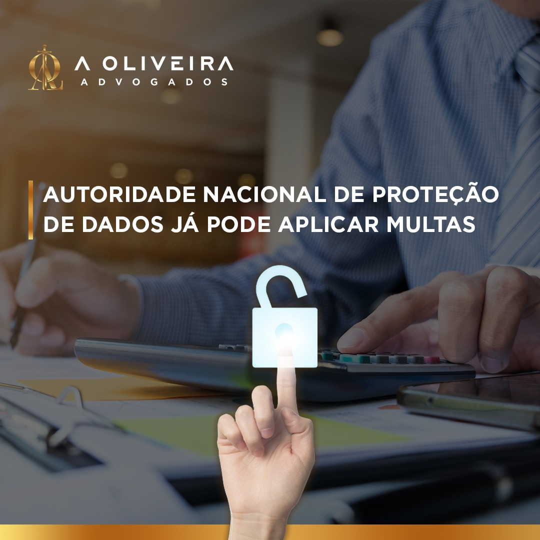 AUTORIDADE NACIONAL DE PROTEÇÃO DE DADOS JÁ PODE APLICAR MULTAS